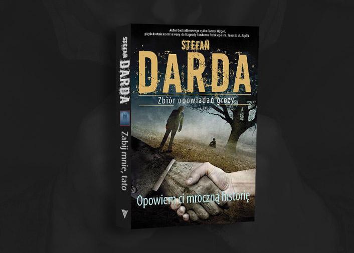 stefan_darda_opowiem_ci_mroczna_historie
